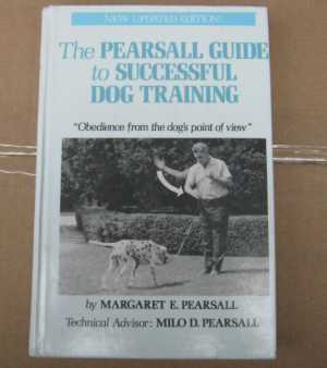 The Pearsall Guide to Successful Dog Training